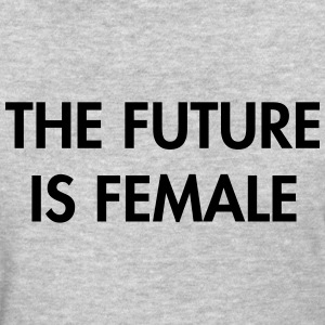 My future is female T-Shirts - Women's T-Shirt