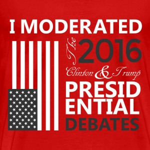 I Moderated the Presidential Debates! - MEN'S 2 - Men's Premium T-Shirt