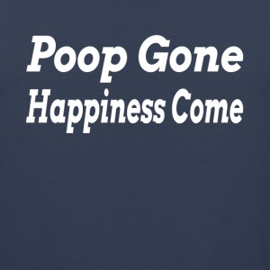 POOP GONE HAPPINESS COME Sportswear - Men's Premium Tank