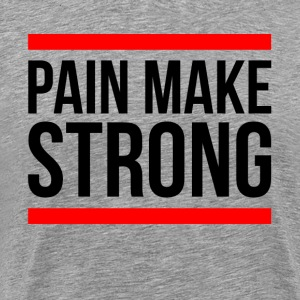 PAIN MAKE STRONG GYM WORKOUT FITNESS T-Shirts - Men's Premium T-Shirt