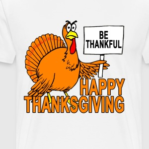 funny_thanksgiving_turkey__be_thankful_ - Men's Premium T-Shirt