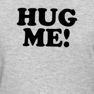 HUG ME! - Women's T-Shirt
