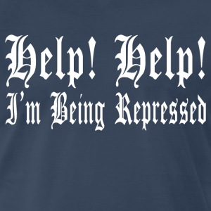 Help! Help! I'm Being Repressed - Monty Python T-Shirts - Men's Premium T-Shirt