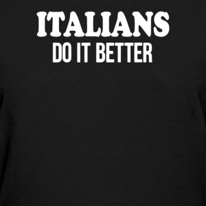 italiant do it  better - Women's T-Shirt