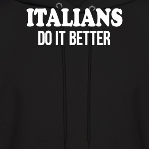 italiant do it  better - Men's Hoodie
