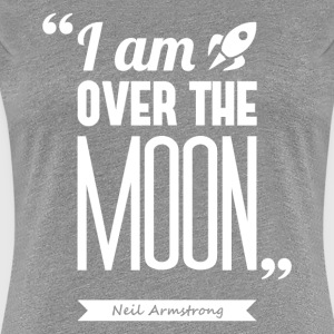 Armstrong's moon | T-shirt quote ♀ - Women's Premium T-Shirt