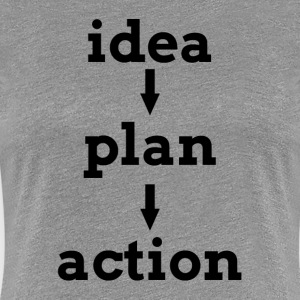 IDEA PLAN ACTION KEY TO SUCCESS T-Shirts - Women's Premium T-Shirt