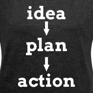 IDEA PLAN ACTION KEY TO SUCCESS T-Shirts - Women´s Rolled Sleeve Boxy T-Shirt