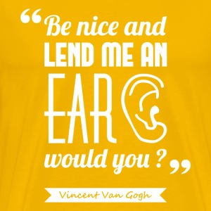 Van Gogh's ear | T-shirt quote ♂ - Men's Premium T-Shirt