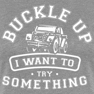 Buckle up T-Shirts - Women's Premium T-Shirt