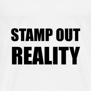 Stamp Out Reality - Men's Premium T-Shirt