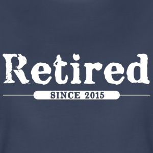 Retired since 2015 T-Shirts - Women's Premium T-Shirt