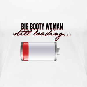 BIG BOOTY WOMAN... T-Shirts - Women's Premium T-Shirt