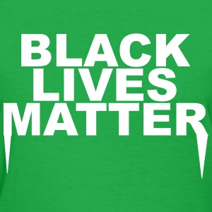 Black lives matter T-Shirts - Women's T-Shirt