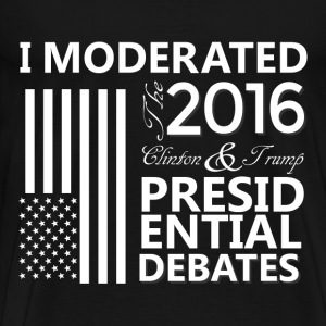 I Moderated the Presidential Debates! - MEN'S - Men's Premium T-Shirt