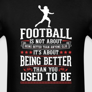Football The Best of You T-Shirt T-Shirts - Men's T-Shirt