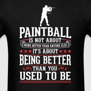 Paintball The Best of You T-Shirt T-Shirts - Men's T-Shirt