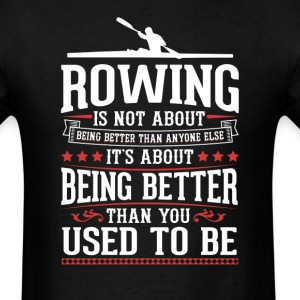 Rowing The Best of You T-Shirt T-Shirts - Men's T-Shirt
