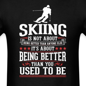 Skiing The Best of You T-Shirt T-Shirts - Men's T-Shirt