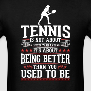 Tennis F The Best of You T-Shirt T-Shirts - Men's T-Shirt