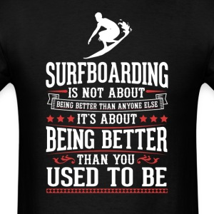 Surfboarding The Best of You T-Shirt T-Shirts - Men's T-Shirt