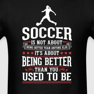 Soccer F The Best of You T-Shirt T-Shirts - Men's T-Shirt