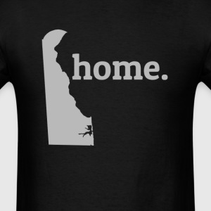 Delaware Is My Home T-Shirt T-Shirts - Men's T-Shirt