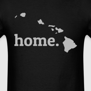 Hawaii Is My Home T-Shirt T-Shirts - Men's T-Shirt