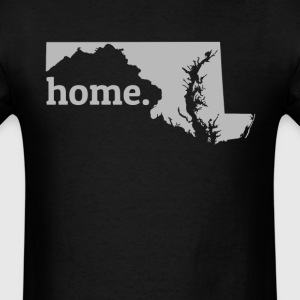 Maryland Is My Home T-Shirt T-Shirts - Men's T-Shirt