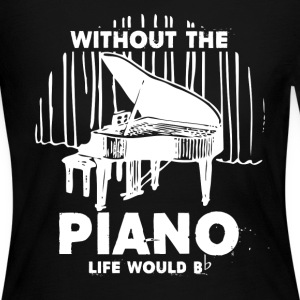 Without The Piano Shirt - Women's Long Sleeve Jersey T-Shirt