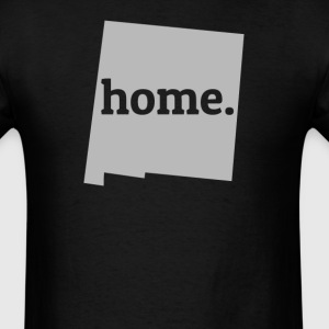 New Mexico Is My Home T-Shirt T-Shirts - Men's T-Shirt