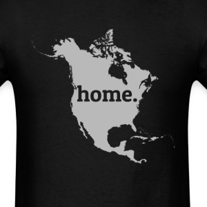 North America Is My Home T-Shirt T-Shirts - Men's T-Shirt