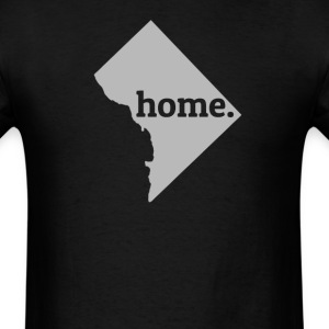 Washington DC Is My Home T-Shirt T-Shirts - Men's T-Shirt