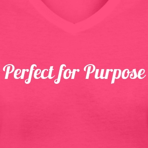 Perfect for Purpose V-Neck - Women's V-Neck T-Shirt