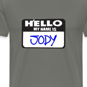 Hello, My Name is Jody - Men's Premium T-Shirt