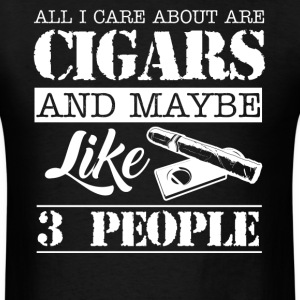 All I Care About Is Cigar - Men's T-Shirt