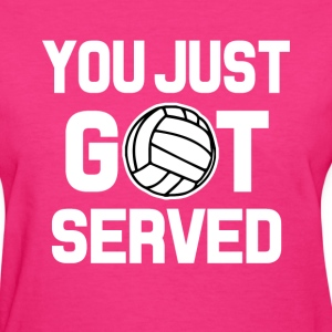 You Just Got Served funny Volleyball shirt - Women's T-Shirt
