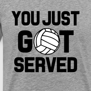 You Just Got Served funny Volleyball shirt - Men's Premium T-Shirt