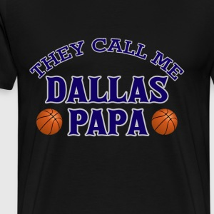 Dallas papa T - shirt - They call me Dallas Papa - Men's Premium T-Shirt