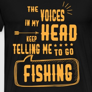 Fishing - The voices in my head keep telling me - Men's Premium T-Shirt