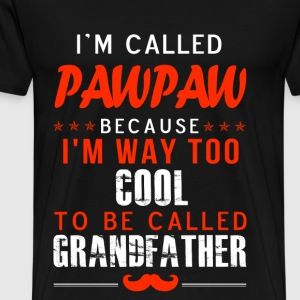 Pawpaw - I'm way too cool to be called grandfather - Men's Premium T-Shirt