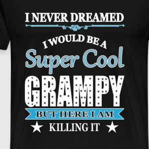 Super cool Grampy - Here I am killing it - Men's Premium T-Shirt