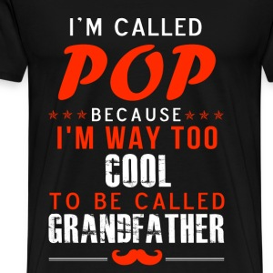 Pop - I'm way too cool to be called grandfather - Men's Premium T-Shirt