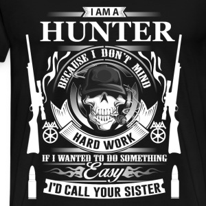 Hunter - Coz I don't mind hard work t-shirt - Men's Premium T-Shirt