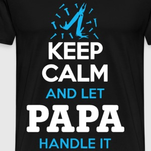Keep calm and let papa handle it Fathers Day - Men's Premium T-Shirt