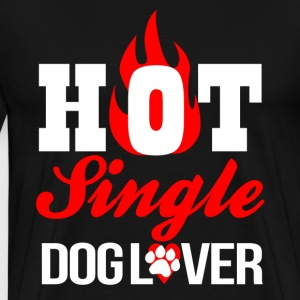 T-shirt for hot single dog lover - Men's Premium T-Shirt