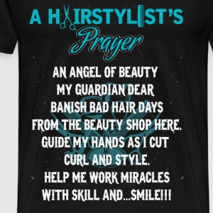 Hair stylist - A hair stylist's prayer t-shirt - Men's Premium T-Shirt