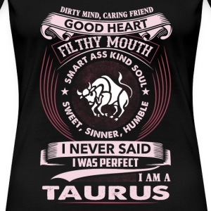 Taurus - I never said I'm a perfect taurus tee - Women's Premium T-Shirt