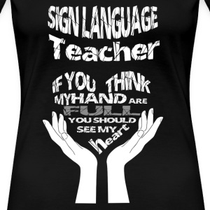 Sign language teacher - Awesome teacher t-shirt - Women's Premium T-Shirt