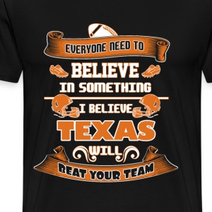 Texas - I believe texas will beat your team tee - Men's Premium T-Shirt